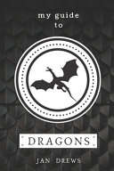 My Guide to Dragons