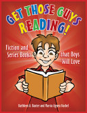 Get Those Guys Reading! Fiction and Series Books that Boys Will Love ebook