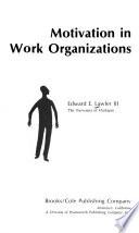 Motivation in Work Organizations