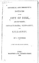 Historical and Descriptive Notices of the City of Cork and Its Vicinity