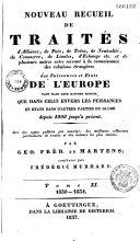 Nouveau recueil de traités d'alliance, de paix, de trêve, de neutralité, de commerce, de limites, d'échange etc. et de plusieurs autres actes servant à la connaissance de relations étrangères, des puissances et états de l'Europe ... depuis 1808 jusqu'à présent ebook