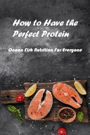 How to Have the Perfect Protein