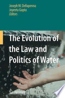 The Evolution Of The Law And Politics Of Water Book PDF