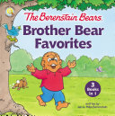 The Berenstain Bears Brother Bear Favorites Book