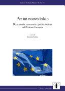Per un nuovo inizio. Democrazia, economia e politica estera dell'Unione Europea