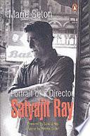 Portrait of a Director  : Satyajit Ray