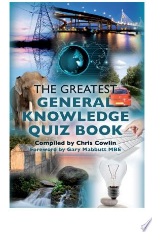 Download The Greatest General Knowledge Quiz Book Free Books - Dlebooks.net
