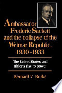 Ambassador Frederic Sackett and the Collapse of the Weimar Republic, 1930-1933