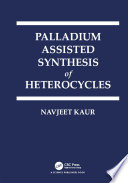 Palladium Assisted Synthesis of Heterocycles Book