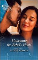 Unlocking the Rebel s Heart