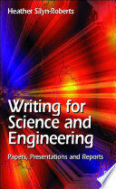 Writing for Science and Engineering  Papers  Presentations and Reports