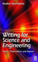 Writing for Science and Engineering: Papers, Presentations and Reports