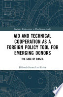 Aid and Technical Cooperation as a Foreign Policy Tool for Emerging Donors Book
