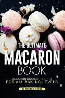 The Ultimate Macaron Book