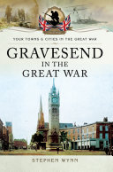 Gravesend in the Great War [Pdf/ePub] eBook