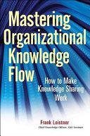 Mastering Organizational Knowledge Flow Book