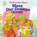 The Berenstain Bears Bless Our Gramps and Gran