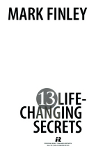 Thirteen life changing secrets mark finley google books title page fandeluxe Choice Image