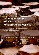 Minority Languages, Microvariation, Minimalism and Meaning: ...