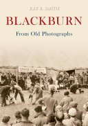 Blackburn From Old Photographs ebook