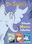 Dr  Seuss s Ultimate Horton Collection Book