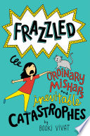 Frazzled #2: Ordinary Mishaps and Inevitable Catastrophes image