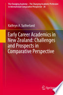 Early Career Academics in New Zealand  Challenges and Prospects in Comparative Perspective