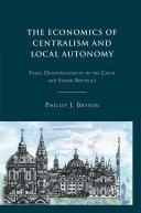 The Economics of Centralism and Local Autonomy