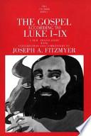 The Gospel According to Luke I-IX