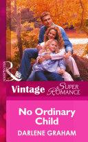 No Ordinary Child  Mills   Boon Vintage Superromance