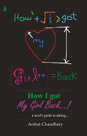 How I Got My Girl Back     A Nerd s Guide to Dating