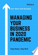Managing Your Business in 2020 Pandemic