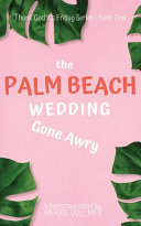 The Palm Beach Wedding Gone Awry
