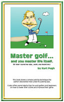 Master Golf...and You Master Life Itself