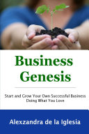 Business Genesis  Start and Grow Your Successful Business Doing What You Love