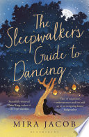 """The Sleepwalker's Guide to Dancing"" by Mira Jacob"