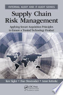 Supply Chain Risk Management  : Applying Secure Acquisition Principles to Ensure a Trusted Technology Product