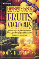 Heinerman s New Encyclopedia of Fruits and Vegetables