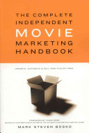 The Complete Independent Movie Marketing Handbook