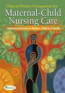 Clinical Pocket Companion for Maternal Child Nursing Care