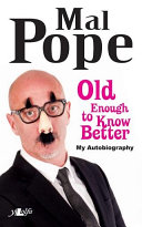 Old Enough to Know Better   Mal Pope s Autobiography