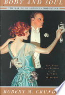 Body And Soul: The Making Of American Modernism: Art, Music And Letters In The Jazz Age 1919-1926
