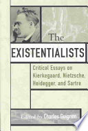 the existentialists critical essays on kierkegaard nietzsche  front cover