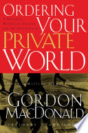 """Ordering Your Private World"" by Gordon MacDonald"