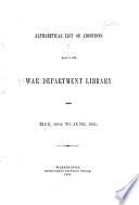 Alphabetical List of Additions Made to the War Department Library     Book