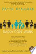 Daddy Doin' Work