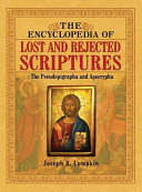 The Encyclopedia Of Lost And Rejected Scriptures Book PDF