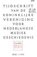 Tijdschrift Van De Koninklijke Vereniging Voor Nederlandse Muziekgeschiedenis