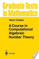 """""""A Course in Computational Algebraic Number Theory"""" by Henri Cohen"""