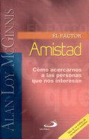 El factor amistad. McGinnis, Alan Loy. 1a. ed.